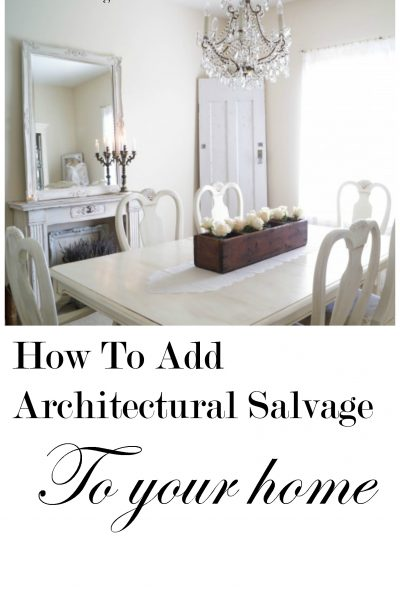 Decorating With Architectural Salvage Adding Vintage Style