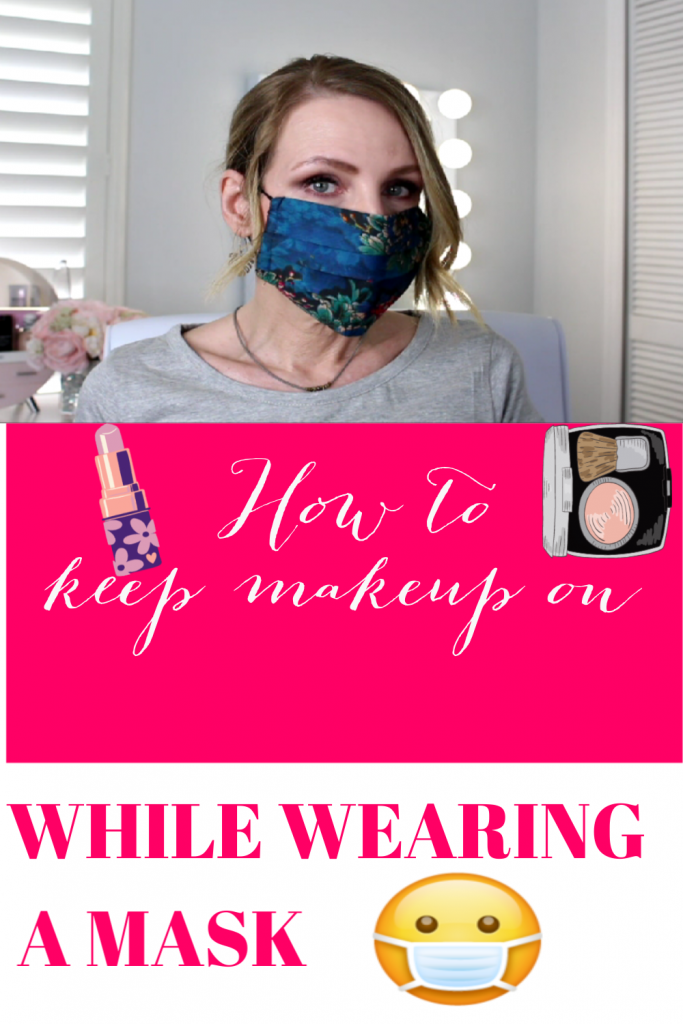HOW TO KEEP MAKEUP ON WHILE WEARING A MASK