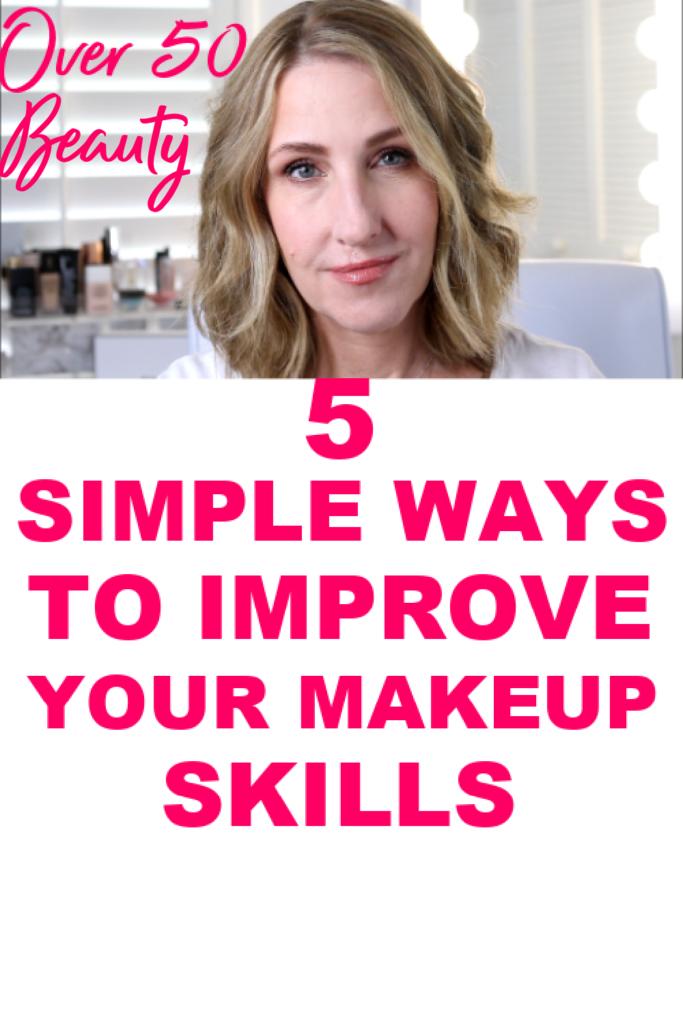 5 SIMPLE WAYS TO IMPROVE YOUR MAKEUP SKILLS